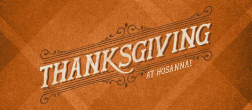 Thanksgiving at Hosanna Church