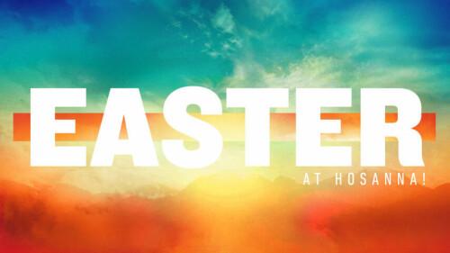 Easter at Hosanna Church 2018