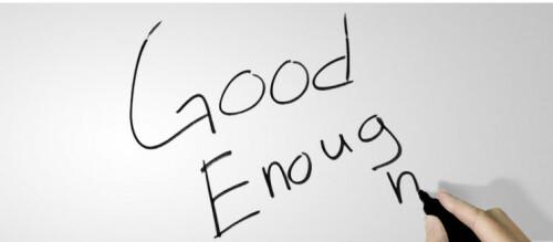 GOOD ENOUG | H
