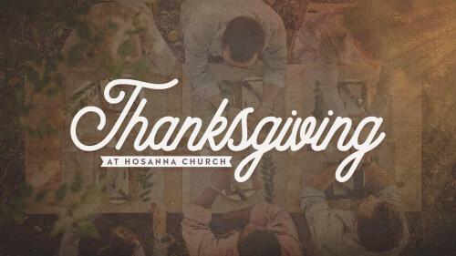 Thanksgiving at Hosanna