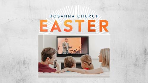 Hosanna Church Easter