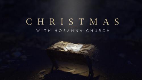 Christmas With Hosanna Church